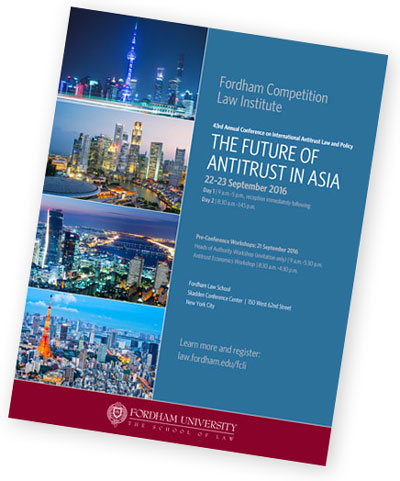 Fordham Competition Law Institute Conference: 43rd Annual Conference on International Antitrust Law and Policy + Antitrust Economics Workshop Agenda