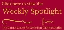 Weekly Spotlight from the Curran Center