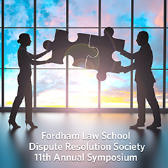 The Fordham Law School Dispute Resolution Society 11th Annual DRS Symposium - International Commercial Mediation: How Culture and Regulation are Affecting the Business and the Practice of Mediation