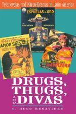 Drugs, Thugs, and Divas: Telenovelas and Narcodramas in Latin America