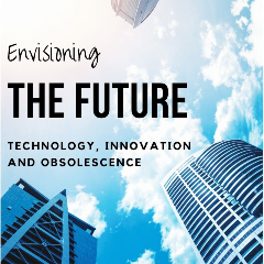 Envisioning The Future Technology, Innovation and Obsolescence Event Image.
