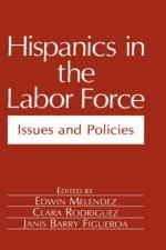 Hispanics in the Labor Force: Issues and Policies - Clara Rodriguez