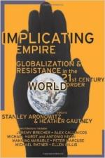 Implicating Empire: Globalization and Resistance in the 21st Century World Order - Heather Gautney