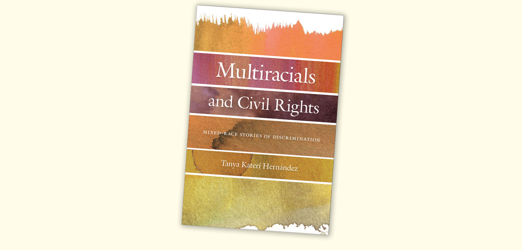 Just Published: Multiracials and Civil Rights by Tanya Hernandez