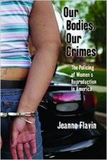 Our Bodies, Our Crimes - Jeanne Flavin