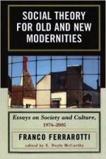 Social Theory for Old and New Modernities: Essays on Society and Culture - E. Doyle McCarthy