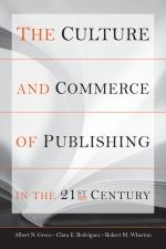The Culture and Commerce of Publishing in the 21st Century - Clara Rodriguez