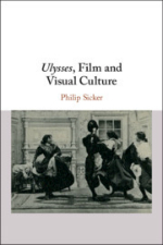 Ulysses, Film and Visual Culture  by Philip Sicker